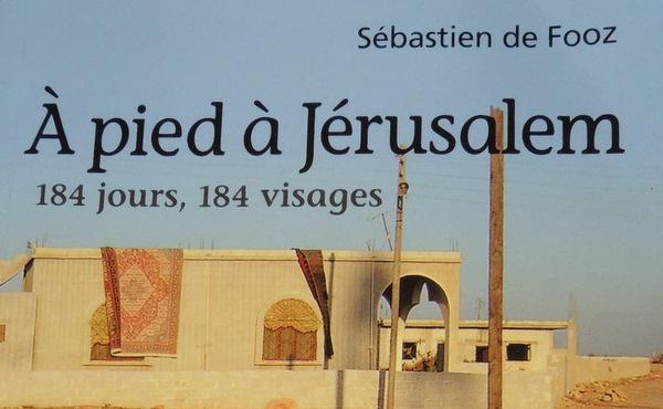 A pied à Jérusalem (Sébastien de Fooz)