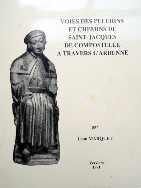 Le livre de Louis Marquet sur les chemins de Saint Jacques à travers l'Ardenne