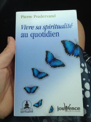 Pierre Pradervand : Vivre sa spiritualité au quotidien