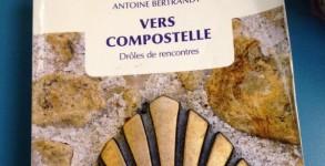 Vers Compostelle, Drôles de rencontres, Antoine Bertrandy
